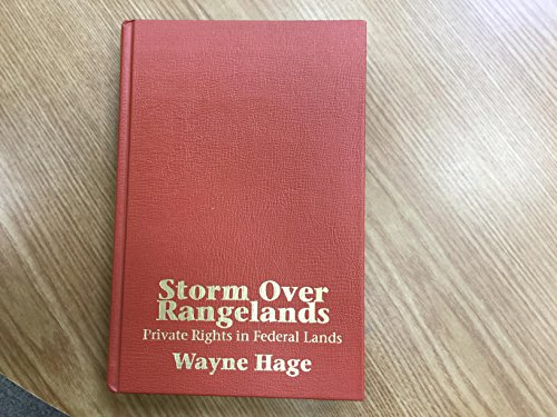 Storm Over Rangelands: Private Rights in Federal Lands: Hage, Wayne