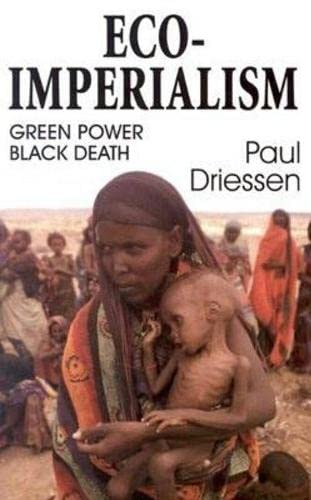 9780939571239: Eco-Imperialism: Green Power Black Death