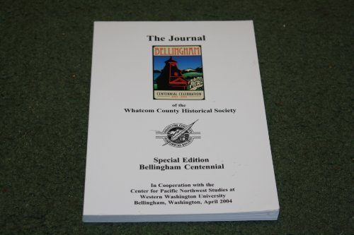 The Journal Of The Whatcom County Historical: Whatcom County Historical