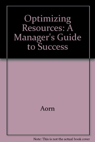 9780939583850: Optimizing Resources: A Manager's Guide to Success