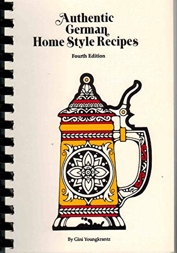 Authentic German Home Style Recipes: Youngkrantz, Gini