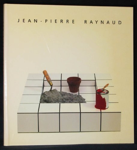 Jean-Pierre Raynaud: An Exhibition Organized by L'Association Francaise D'Action Artistique (9780939594238) by Hopps, Walter; Pacquement, Alfred