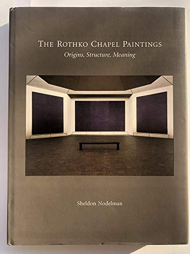 9780939594368: The Rothko Chapel Paintings: Origins, Structure, Meaning
