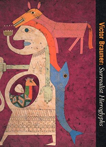 Victor Brauner: Surrealist Hieroglyphs: Victor Brauner