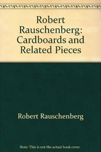 9780939594634: Robert Rauschenberg: Cardboards and Related Pieces