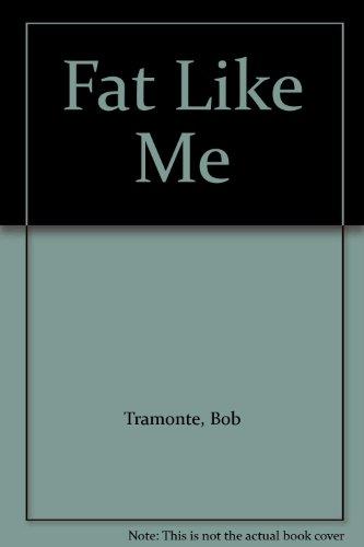 Fat Like Me: Tramonte, Bob