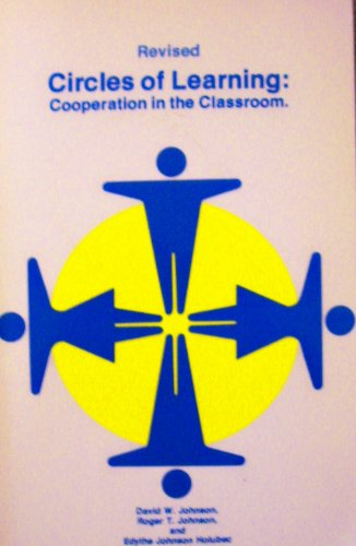 Circles of learning: Cooperation in the classroom: Johnson, David W