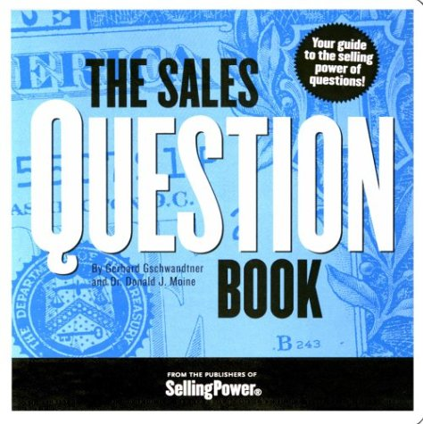 The Sales Question Book (093961300X) by Gerhard Gschwandtner