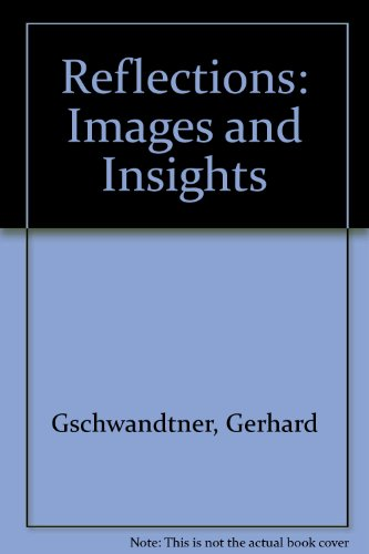 Reflections: Images and Insights (9780939613281) by Gerhard Gschwandtner