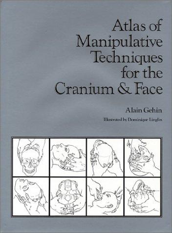 9780939616022: Atlas of Manipulative Techniques for the Cranium & Face