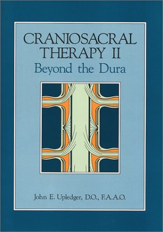 9780939616053: Craniosacral Therapy II: Beyond the Dura