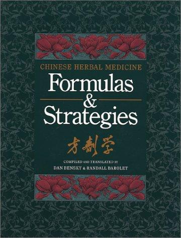 9780939616107: Chinese Herbal Medicine: Formulas and Strategies