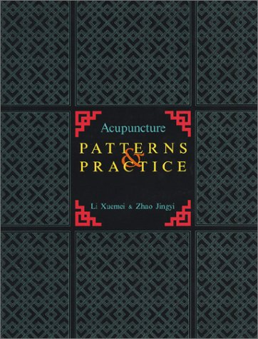 9780939616169: Acupuncture Patterns and Practice