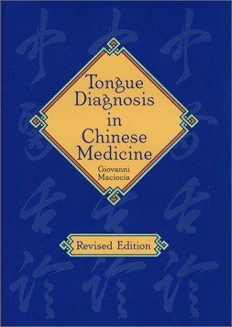 Tongue Diagnosis in Chinese Medicine: Maciocia, Giovanni