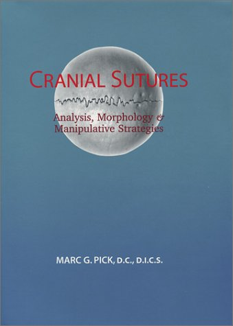 9780939616299: Cranial Sutures: Analysis, Morphology & Manipulative Strategies