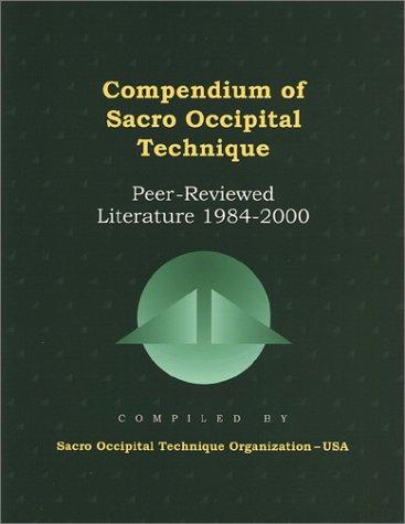 9780939616350: Compendium of Sacro Occipital Technique: Peer-Reviewed Literature 1984-2000