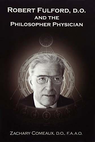 9780939616367: Robert Fulford, D.O. and the Philosopher Physician