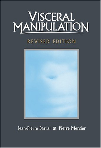 9780939616527: Visceral Manipulation (Revised Edition)