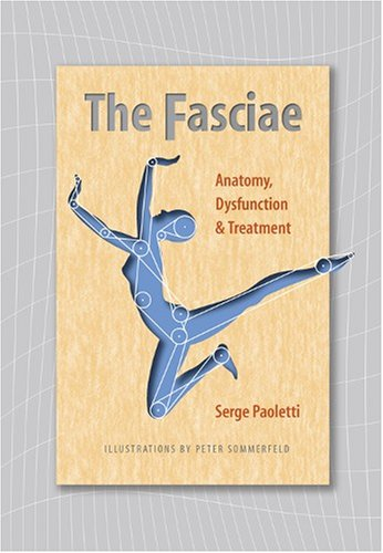 9780939616534: The Fasciae: Anatomy, Dysfunction and Treatment