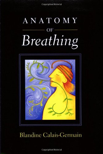 9780939616558: Anatomy of Breathing