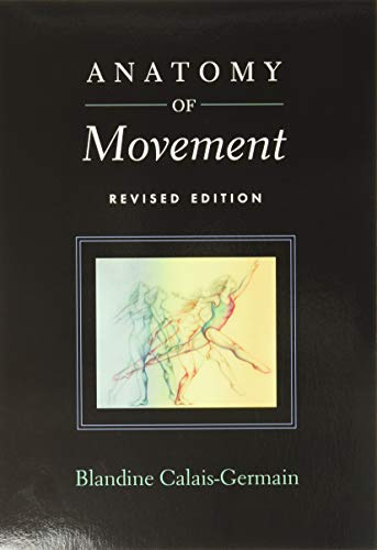 9780939616572: Anatomy of Movement (Revised Edition)