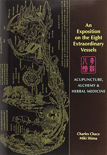9780939616695: An Exposition on the Eight Extraordinary Vessels: Acupuncture, Alchemy, and Herbal Medicine