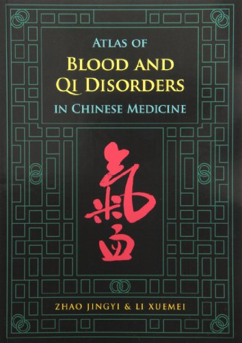 9780939616725: Atlas of Blood and Qi Disorders in Chinese Medicine