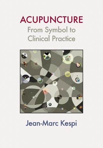 Acupuncture: From Symbol to Clinical Practice: Jean-Marc Kespi