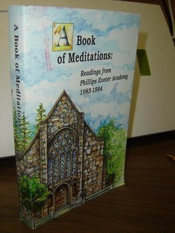9780939618095: A Book of Meditations: Reading from Phillips Exeter Academy 1983-1994