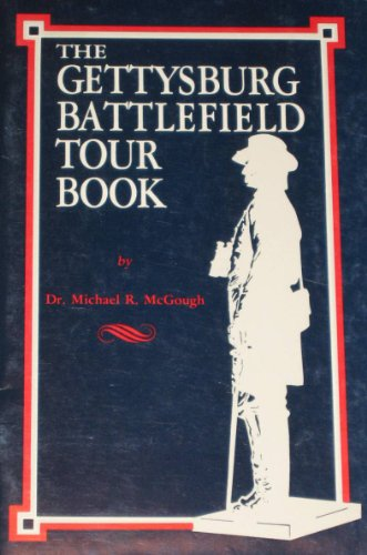 The Gettysburg Battlefield Tour Book: McGough, Michael R.
