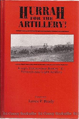 9780939631445: Hurrah for the Artillery!: Knap's Independent Battery