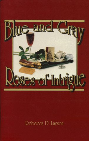 9780939631469: Blue and Gray Roses of Intrigue