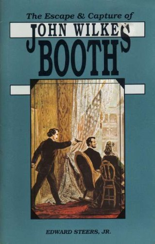9780939631490: The Escape and Capture of John Wilkes Booth