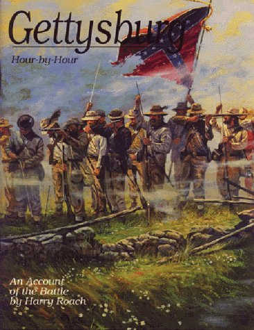Gettysburg Hour-by-hour: An Account of the Battle : Illustrated with Photos of the Soldiers Who F...