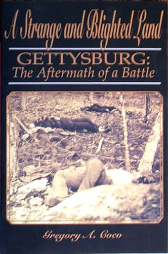 9780939631827: A Strange and Blighted Land: Gettysburg, The Aftermath of a Battle