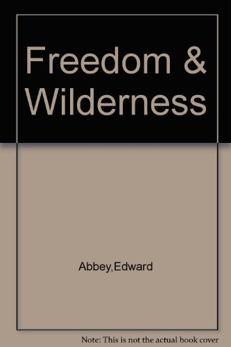 Freedom and Wilderness, Edward Abbey Reads from: Abbey, Edward