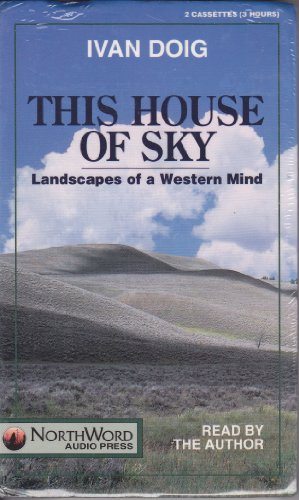 This House of Sky: Landscapes of a Western Mind (0939643200) by Doig, Ivan
