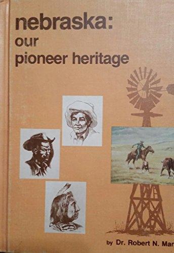 Nebraska: Our Pioneer Heritage: Manley, Robert N.