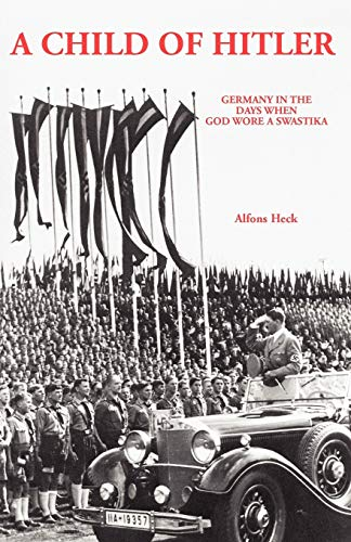 9780939650446: A Child of Hitler: Germany in the Days When God Wore a Swastika