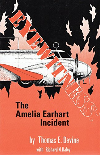 9780939650484: Eyewitness: The Amelia Earhart Incident