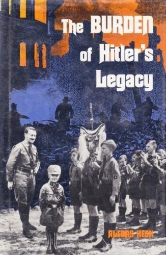 The Burden of Hitler's Legacy: Heck, Alfons