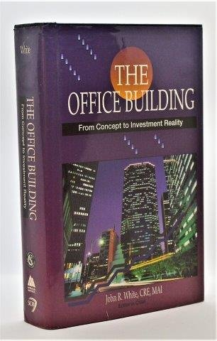 9780939653010: The Office Building: From Concept to Investment Reality