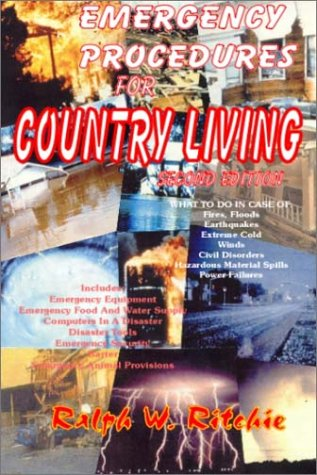 9780939656196: Emergency Procedures for Country Living : What to Do in Case of Fires, Floods, Earthquakes, Extreme Cold, power Failures, Winds, Civil Disorders, Hazardous Material Spills