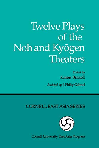 9780939657001: Twelve Plays of the Noh and Kyogen Theaters