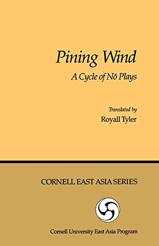 9780939657179: Pining Wind: A Cycle of No Plays (Cornell East Asia Series Number 17)