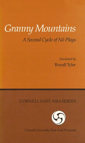 Granny Mountains: A Second Cycle of No Plays (Cornell East Asia, No. 18) (Cornell East Assia Series...