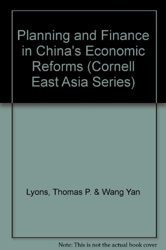 PLANNING AND FINANCE IN CHINA'S ECONOMIC REFORMS (CORNELL UNIVERSITY EAST ASIA SERIES): Lyons,...