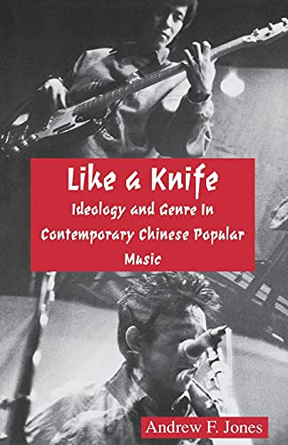 9780939657575: Like a Knife: Ideology and Genre in Contemporary Chinese Popular Music