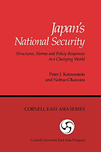 9780939657582: Japan's National Security: Structures, Norms and Policy Responses in a Changing World