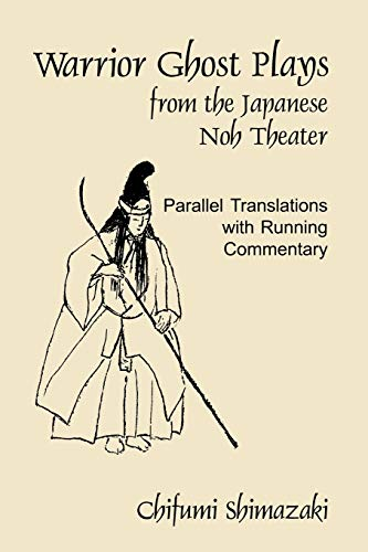 9780939657605: Warrior Ghost Plays from the Japanese Noh Theater: Parallel Translations With Running Commentary